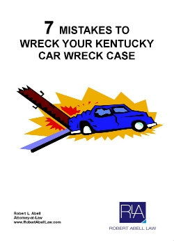7 Mistakes to Wreck Your Kentucky Car Wreck Case